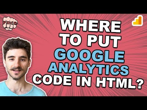 Google Analytics Tracking Code In HTML: Where To Put It