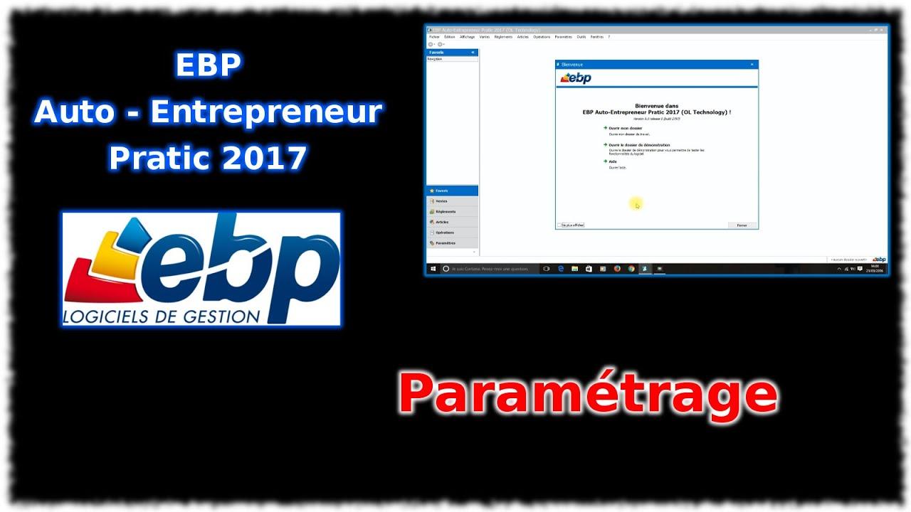 Tuto Ebp Auto Entrepreneur Pratic 2017 Parametrage Youtube