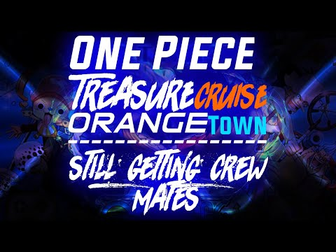 You Should Play This   One Piece : Treasure Cruise - Orange Town