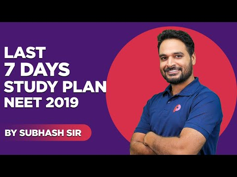 Last 7 Days Study Plan And Routine For NEET 2019 | Strategy For Last 7 Days | By Subhash Sir
