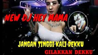 NEW DJ HEY MAMA PECAHHHH