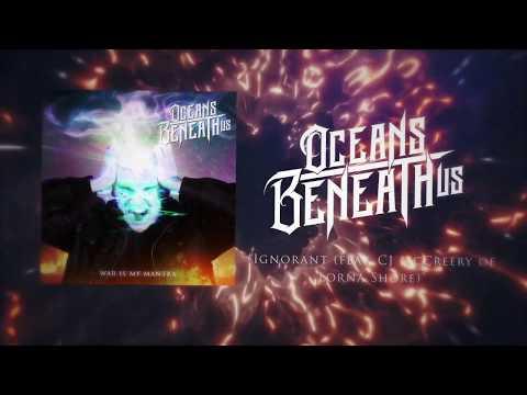 Oceans Beneath Us - Ignorant (feat. CJ McCreery Of Lorna Shore) [OFFICIAL LYRIC VIDEO]