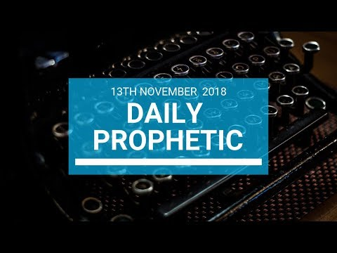 Daily Prophetic 13th November 2018