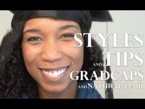 """Easy Graduation Cap Hairstyles And Tips Big Curly """"Natural Hair"""