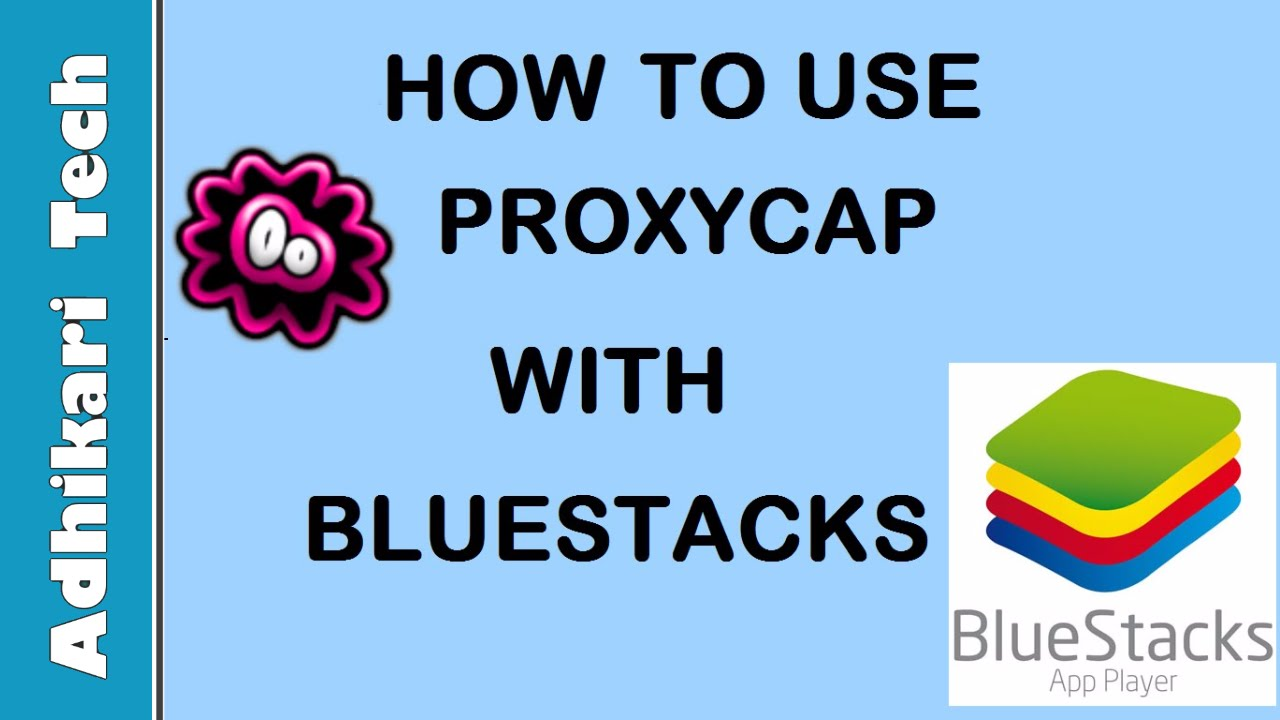 How to Configure Proxycap to Use with Bluestacks