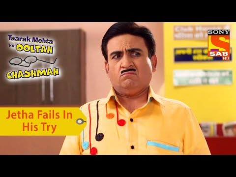 Your Favorite Character | Jethalal Fails In His Try | Taarak Mehta Ka Ooltah Chashmah
