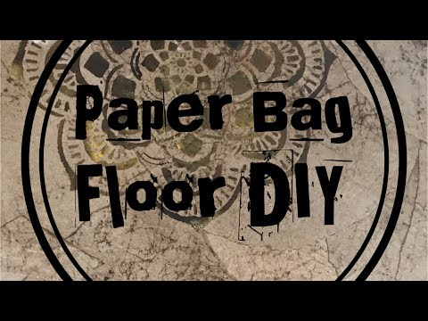DIY Paper Bag Floor Installation