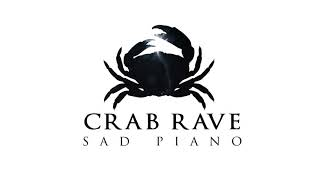 Crab Rave - Sad Piano Version