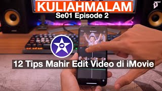 Ngedit Video di iPhone : 12 Tips & Trik iMovie #KuliahMalam Episode 2