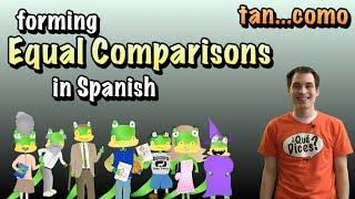 01 Spanish Lesson - Equal Comparisons (part 3) - tan ___ como