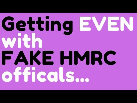 Getting Even With FAKE HMRC Officials