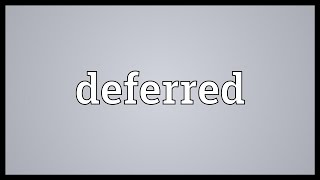 Deferred Meaning