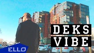 Deks - Vibe / ELLO UP^ /