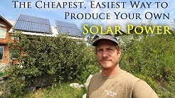 The Cheapest, Easiest Way to Produce Solar Power at Home