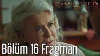 İstanbullu Gelin 16. Bölüm (Sezon Finali) Fragman
