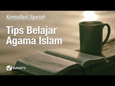 Tips Belajar Agama Islam - Konsultasi Syariah