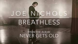 Joe Nichols Breathless Audio.mp3