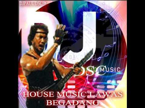 HOUSE MIX LAWAS -BEGADANG RHOMA IRAMA