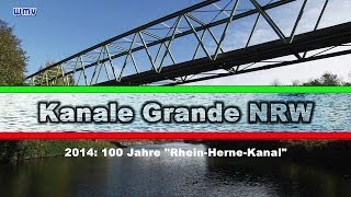 Kanale Grande NRW - zu 100 Jahre Rhein-Herne-Kanal