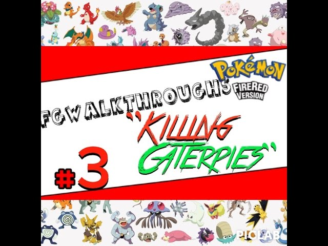 Pokemon FireRed - PART 3 - Killing Caterpies