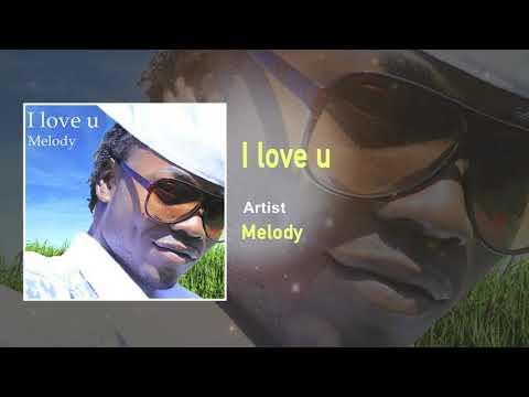 Melody - I Love U Official Song (Audio) - Uganda Music
