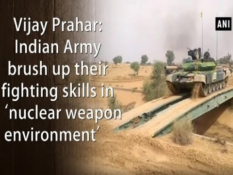 Vijay Prahar: Indian Army brush up their fighting skills in 'nuclear weapon environment'