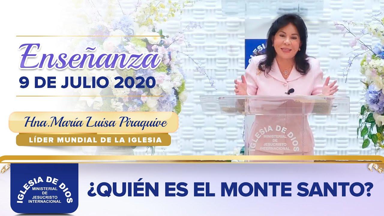 Enseñanza: ¿Quién es el Monte Santo? - 9 de Julio de 2020 - Hna. María Luisa Piraquive - IDMJI