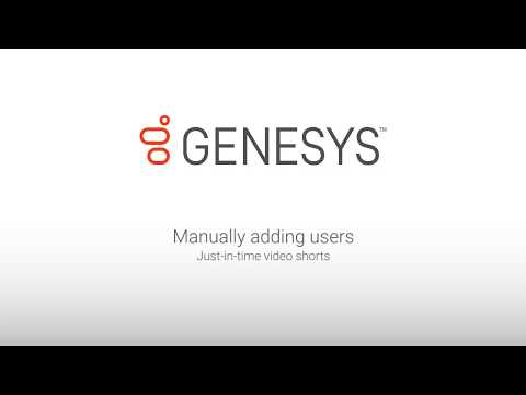 Genesys University: Manually Adding Users in Interaction Administrator