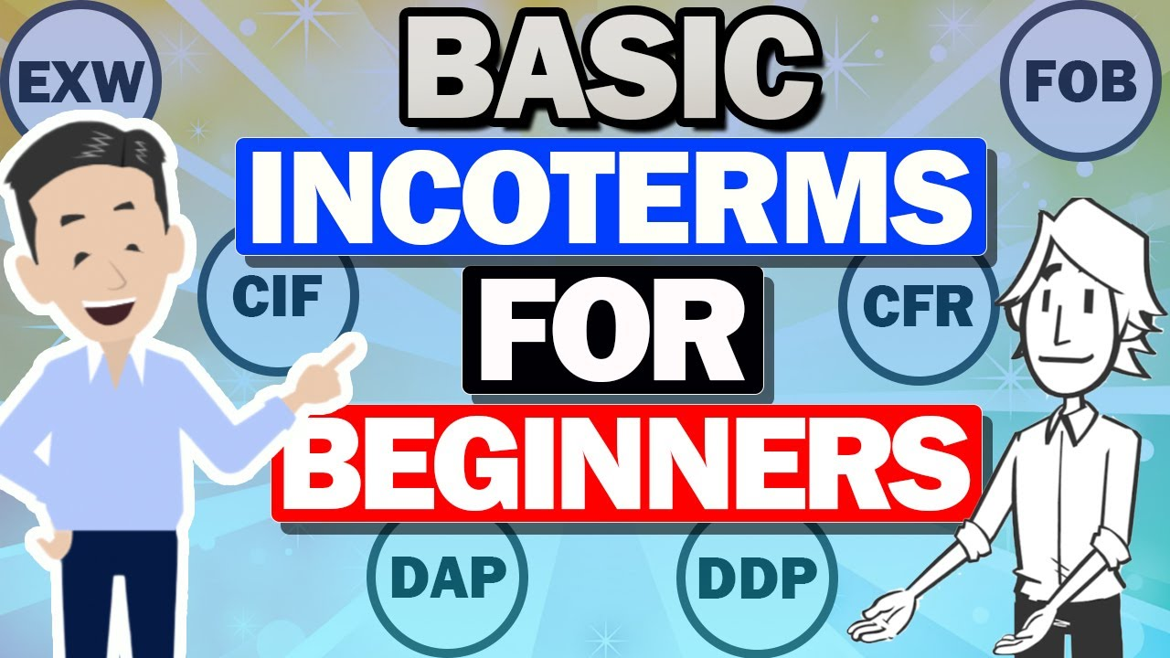 Download Explained about basic INCOTERMS for beginners! EXW/FOB/CFR/CIF/DAP/DDP.