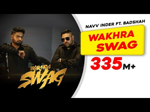 Wakhra Swag ni | Official Video | Navv Inder feat. Badshah
