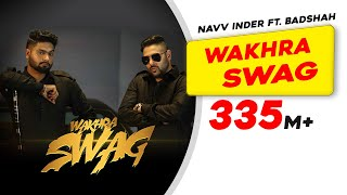 Download Hindi Video Songs - Wakhra Swag | Official Video | Navv Inder feat. Badshah | New Video Song