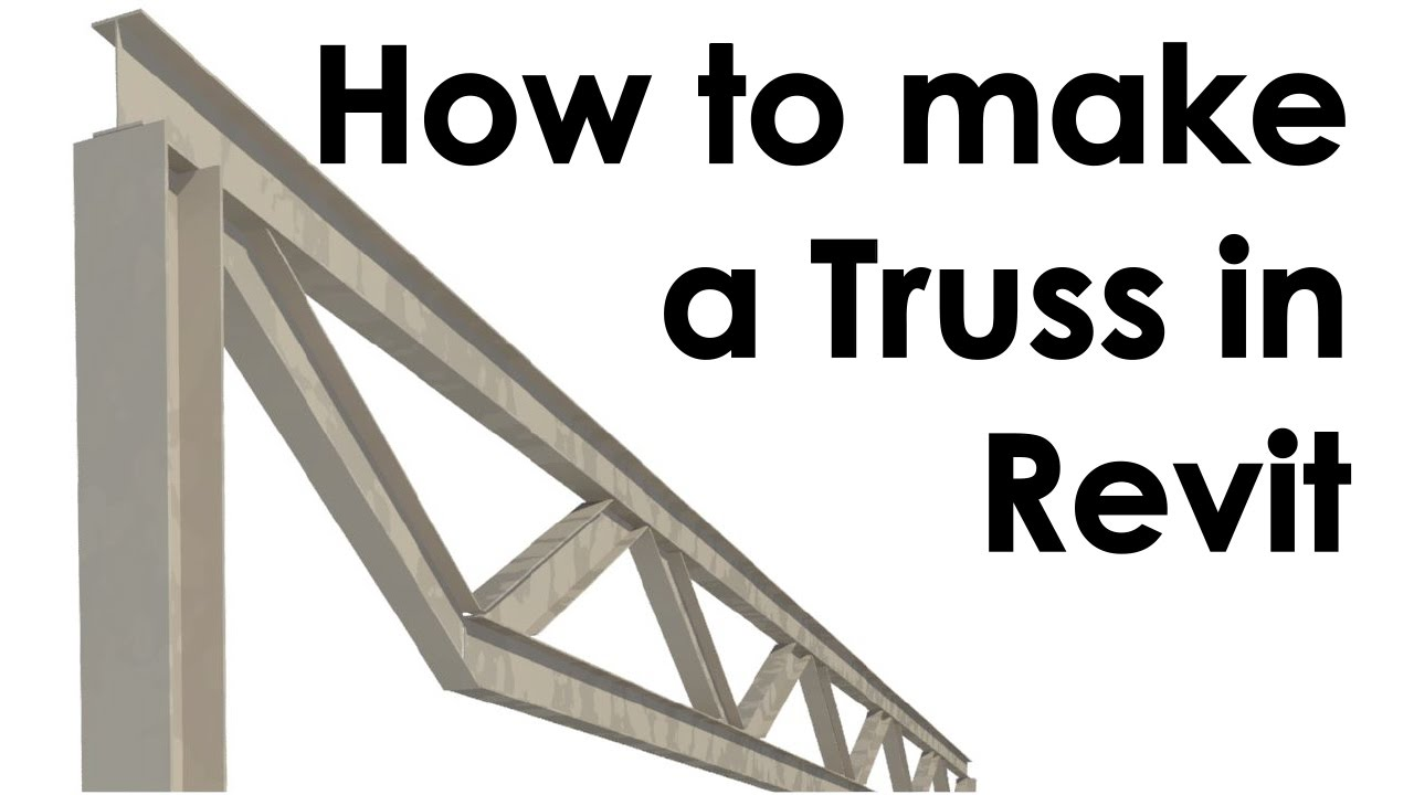 How To Create A Truss In Revit Youtube