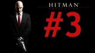 Hitman Absolution -Bölüm 3- Tamçözüm / Oynanış [HD] Walkthrough