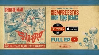 Chinese Man - Siempre Estas - High Tone Remix Part2