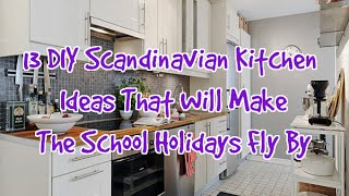 13 DIY Scandinavian Kitchen Ideas That Will Make The School Ho…