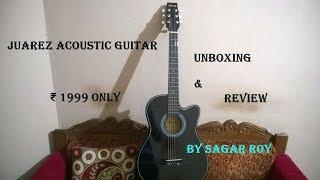 Juarez Acoustic Guitar Unboxing & Review   ₹1999 Only???