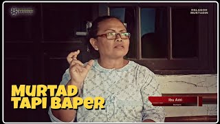 Video Murtad Tapi Baper | HALAQOH MURTADIN download MP3, 3GP, MP4, WEBM, AVI, FLV September 2019