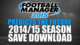 Football Manager 2015 Predicts the Future - 2014/2015 season Thumbnail