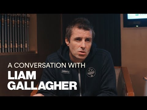 A Conversation with Liam Gallagher