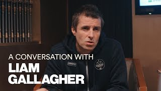 Liam Gallagher - A Conversation With...
