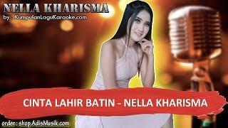 Download Video CINTA LAHIR BATIN - NELLA KHARISMA Karaoke MP3 3GP MP4