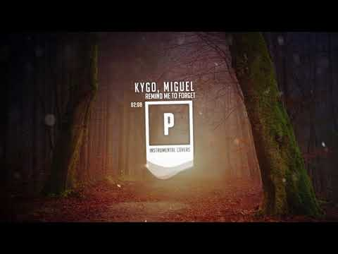 Kygo - Remind Me to Forget .ft Miguel ( Instrumental Cover )