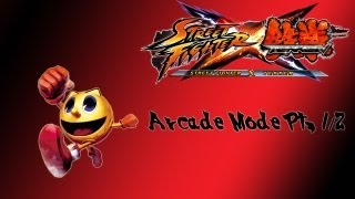 Street Fighter X Tekken Arcade Mode (Pac-Man Pt. 1/2)