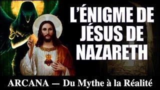 L'enigme Jésus de Nazareth - Les Mystères du Monde