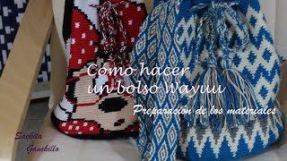 Cómo hacer un bolso  Wayuu 1 * Preparación de los Materiales * Saekita Ganchillo