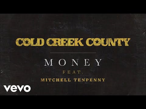 Cold Creek County - Money (Audio) ft. Mitchell Tenpenny