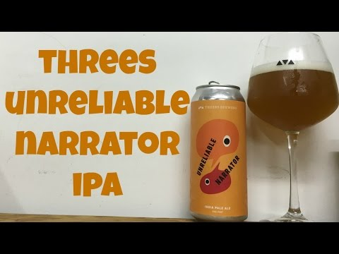 Threes Unreliable Narrator IPA Review - Ep. #825