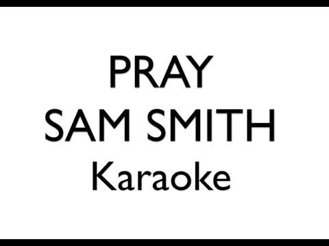Pray - Sam Smith KARAOKE (Piano Karaoke Instrumental) Lyrics On Screen