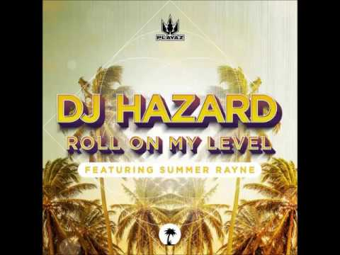 Dj Hazard - Roll On My Level ft. Summer Rayne (Extended)