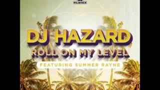 Dj Hazard - Roll On My Level ft. Summer Rayne (Extended)